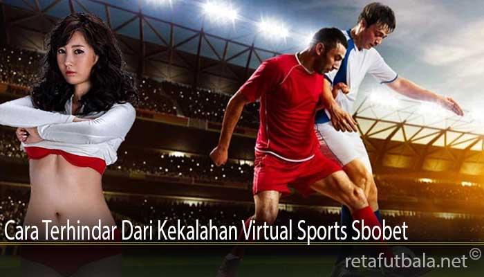 Cara Terhindar Dari Kekalahan Virtual Sports Sbobet