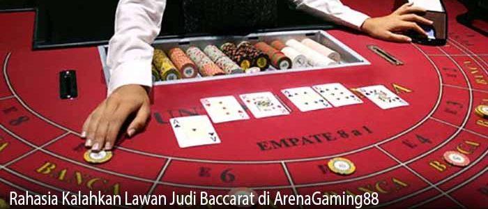 Rahasia Kalahkan Lawan Judi Baccarat di ArenaGaming88