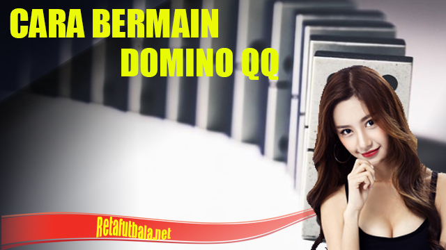 Terungkap Rumus Permainan Domino QQ